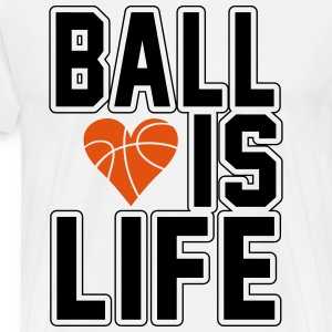 Basketball is life T-Shirts - Men's Premium T-Shirt