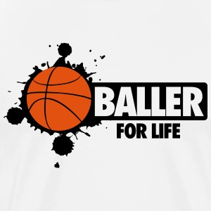 Basketball: Baller for life T-Shirts - Men's Premium T-Shirt