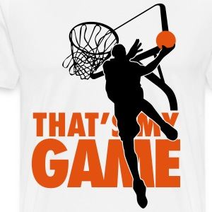 Basketball: That's my game T-Shirts - Men's Premium T-Shirt