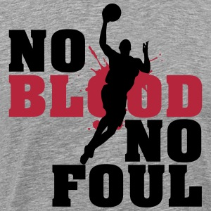 Baskettball: No blood no foul T-Shirts - Men's Premium T-Shirt
