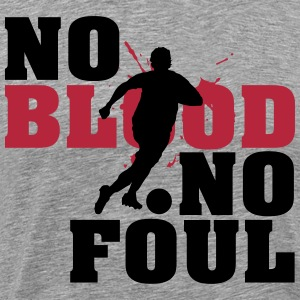 Football: No blood no foul T-Shirts - Men's Premium T-Shirt