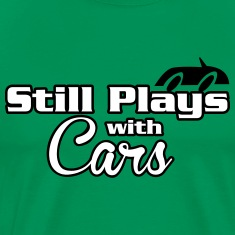 Still plays with cars T-Shirts
