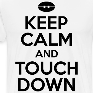 Keep calm and touch down T-Shirts - Men's Premium T-Shirt