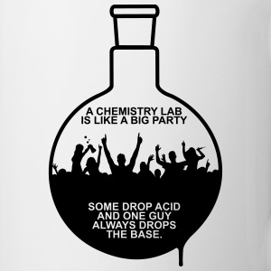 A CHEMISTRY LAB IS LIKE A BIG PARTY Bottles & Mugs - Coffee/Tea Mug