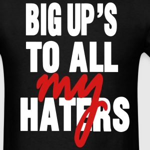 BIG UP'S TO ALL MY HATERS - Men's T-Shirt