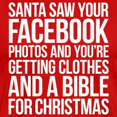 SANTA SAW YOUR FACEBOOK PHOTOS T-Shirts