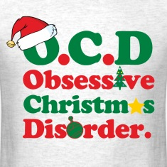 obsessive_christmas_disorder T-Shirts