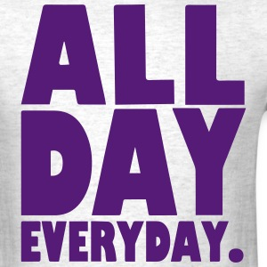 ALL DAY EVERYDAY - Men's T-Shirt