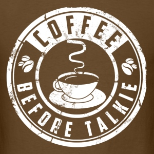 coffee before talkie - Men's T-Shirt