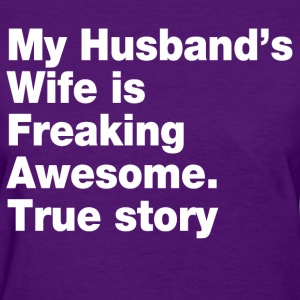my_husbands_wife_is_freaking_awesome Women's T-Shirts - Women's T-Shirt