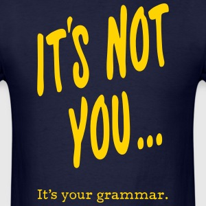 It's Not You... - Men's T-Shirt