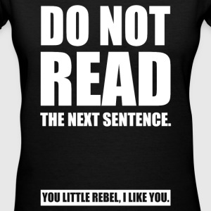 Do Not Read The Next Sentence... Women's T-Shirts - Women's V-Neck T-Shirt