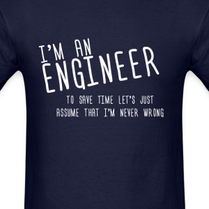 i'm an enginer - Men's T-Shirt