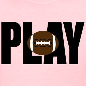 Play Football (Women's) - Women's T-Shirt
