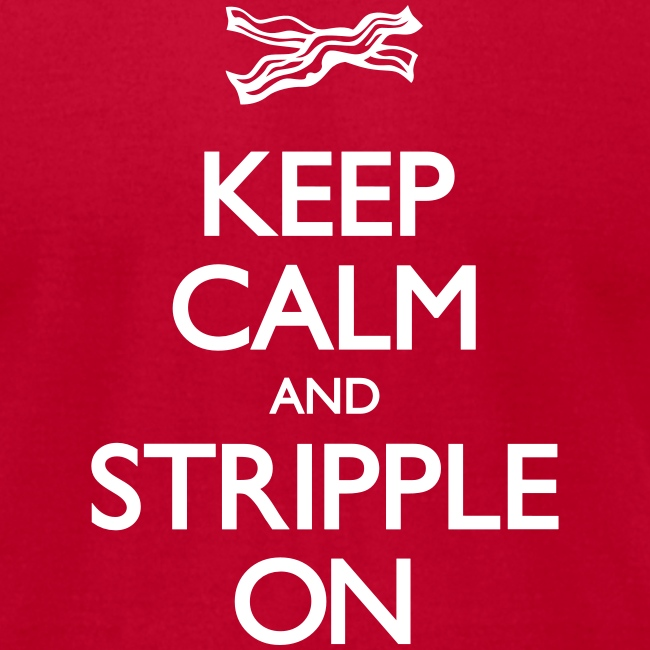 Keep Calm and Stripple On - Men's