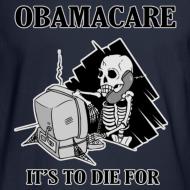 Design ~ Obamacare Long Sleeve T Shirt
