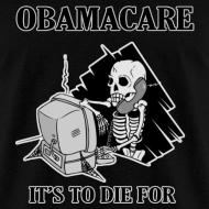 Design ~ Obamacare Men's T Shirt