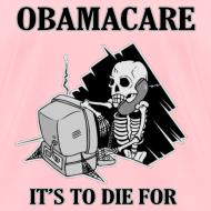 Design ~ Obamacare Girls T Shirt