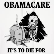 Design ~ Obamacare Hooded Sweatshirt