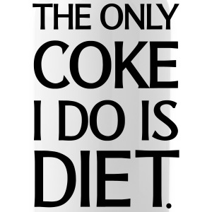 The Only Coke I Do Is Diet Mugs & Drinkware - Water Bottle