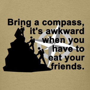 Bring a compass.... - Men's T-Shirt