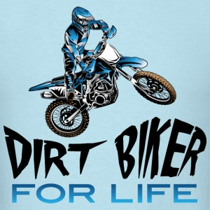 Dirt Biker For Life Blue T-Shirts - Men's T-Shirt