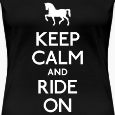 keep calm and ride on Women's T-Shirts