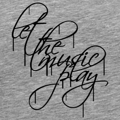 Let The Music Play Graffiti T-shirts