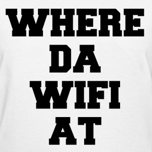 Where da wifi at Women's T-Shirts - Women's T-Shirt
