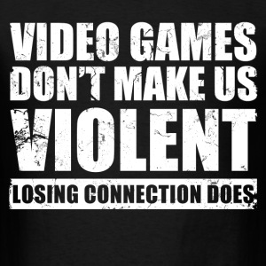 video_games_dont_make_us_violent T-Shirts - Men's T-Shirt