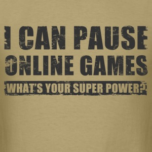 i_can_pause_online_games T-Shirts - Men's T-Shirt