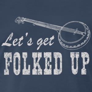Let's get folked up T-Shirts - Men's Premium T-Shirt