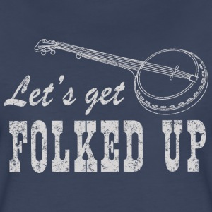 Let's get folked up Women's T-Shirts - Women's Premium T-Shirt
