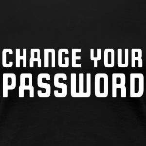 Change your password Women's T-Shirts - Women's Premium T-Shirt