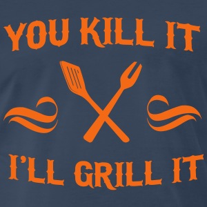 You Kill It. I'll Grill It T-Shirts - Men's Premium T-Shirt