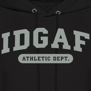 IDGAF athletic dept. Hoodies - Men's Hoodie