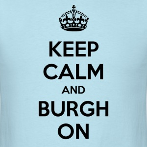 Keep Calm and Burgh On - White Text T-Shirts - Men's T-Shirt