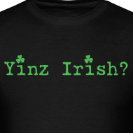 Design ~ Men's Yinz Irish? Standard T - Green Text