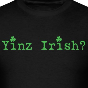 Mens' Yinz Irish? Standard T - Green Text - Men's T-Shirt
