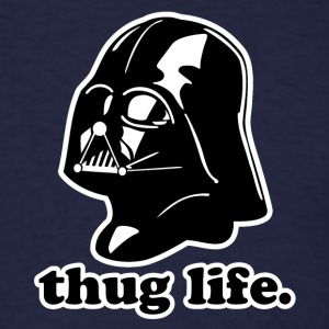 Thug Life Darth Vader - Men's T-Shirt