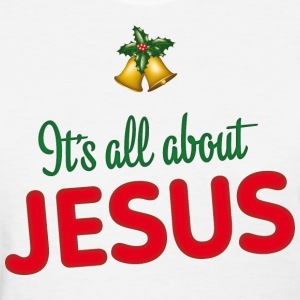 Christmas is all about Jesus - Women's T-Shirt
