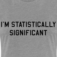 I'm statistically significant Women's T-Shirts