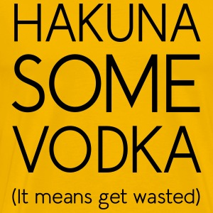 Hakuna some vodka T-Shirts - Men's Premium T-Shirt