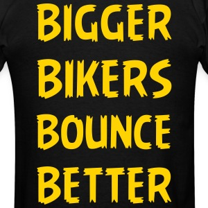 Bigger Bikers Bounce Better T-Shirts - Men's T-Shirt