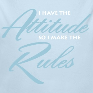 I have the attitude so i make the rules Baby & Toddler Shirts - Long Sleeve Baby Bodysuit
