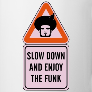 Slow Down and Enjoy the Funk Bottles & Mugs - Coffee/Tea Mug