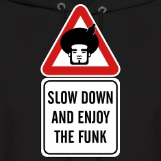 Slow Down and Enjoy the Funk
