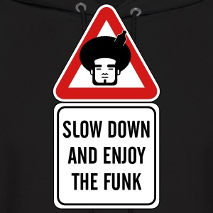 Slow Down and Enjoy the Funk - Men's Hoodie