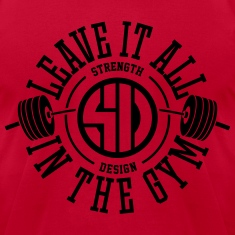 Leave it all in the gym - By Strength Design T-Shirts