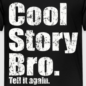 Cool Story Bro Tell It Again Kids' Shirts - Kids' Premium T-Shirt